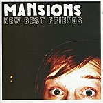 The Mansions New Best Friends
