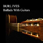 Burl Ives Ballads With Guitars