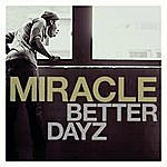 Miracle Better Dayz