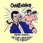 OverExertion Drink Nakid And Start A Revolution