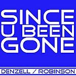 Denzell Since U Been Gone