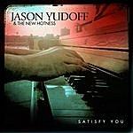 Jason Yudoff & The New Hotness Satisfy You