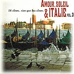 Flavio Amour, Soleil Et Italie, Vol. 3 (18 Slows, Rien Que Des Slows)