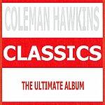 Coleman Hawkins Classics - Coleman Hawkins