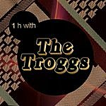 The Troggs One Hour With The Troggs