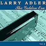 Larry Adler The Golden Era Of Larry Adler - Vol. 2