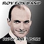 Roy Fox How Am I Doin