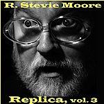 R. Stevie Moore Replica, Vol. 3