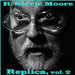 R. Stevie Moore Replica, Vol. 2