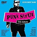 Kevin Short Punk Strut - The Album