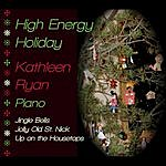 Kathleen Ryan High Energy Holiday (Jingle Bells, Up On The Housetops, Jolly Old St. Nick)