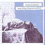 Frank Schwinn Songs Of Hope, Desperation And Love