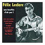 Félix Leclerc Une Bouffée D'air Pur !