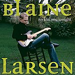 Blaine Larsen Rockin' You Tonight