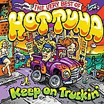 Hot Tuna Keep On Truckin': The Very Best Of Hot Tuna