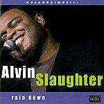 Alvin Slaughter Rain Down
