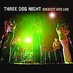 Three Dog Night Greatest Hits Live