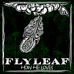 Flyleaf How He Loves