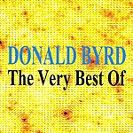 Donald Byrd The Very Best Of - Donald Byrd
