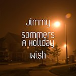 Jimmy Sommers A Holiday Wish