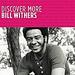 Bill Withers Discover More