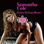 Samantha Cole Listen To Your Heart