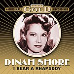 Dinah Shore Forever Gold - I Hear A Rhapsody