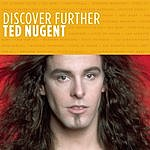 Ted Nugent Discover Further