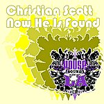 Christian Scott Now He Is Found (3-Track Single)