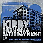 The Kirby Born On A Saturday Night