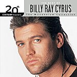 Billy Ray Cyrus 20th Century Masters: The Millennium Collection: Best Of Billy Ray Cyrus (International Version)