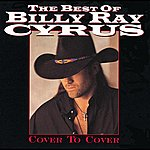 Billy Ray Cyrus The Best Of Billy Ray Cyrus: Cover To Cover