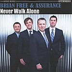 Brian Free & Assurance Never Walk Alone