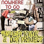 Vincent Kwok Nowhere To Go