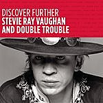 Stevie Ray Vaughan & Double Trouble Discover Further