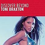 Toni Braxton Discover Beyond