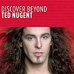 Ted Nugent Discover Beyond