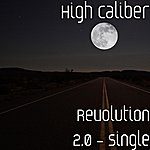 High Caliber Revolution 2.0 - Single