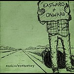 Audio Eastward + Onward