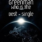Green Man Who Is The Best - Single