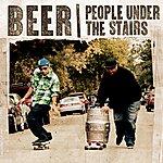 People Under The Stairs Beer