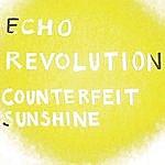 Echo Revolution Counterfeit Sunshine