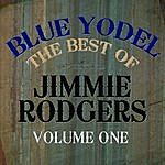 Jimmie Rodgers Blue Yodel - The Best Of Jimmie Rodgers Vol 1