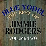 Jimmie Rodgers Blue Yodel - The Best Of Jimmie Rodgers Vol 2