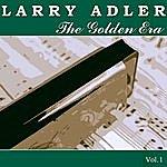 Larry Adler The Golden Era Of Larry Adler - Vol. 1