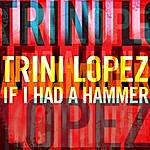 Trini Lopez Trini Lopez - If I Had A Hammer