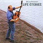 Bruce Rundman Life Stories