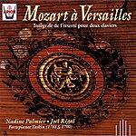 Nadine Palmier Mozart À Versailles : Intégrale De L'oeuvre Pour Deux Claviers
