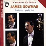 James Bowman Airs Italiens &Amp; Cantates