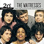 The Waitresses Best Of The Waitresses: 20th Century Masters: The Millennium Collection